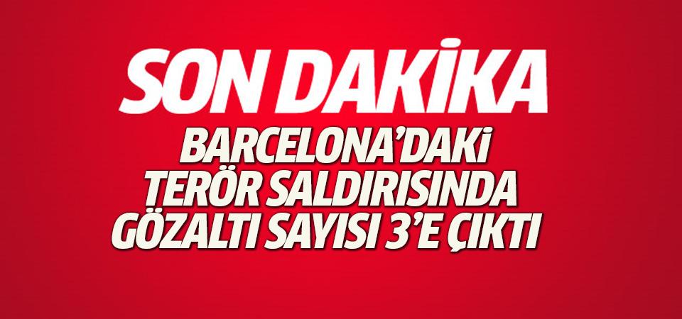 Barcelona'daki terör saldırısıyla ilgili gözaltı sayısı 3'e çıktı