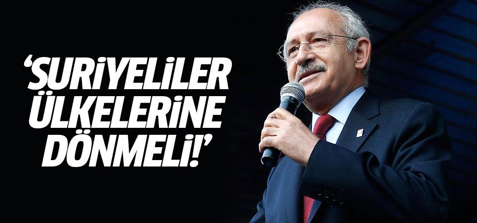 Kılıçdaroğlu: Suriyeliler ülkelerine dönmeli