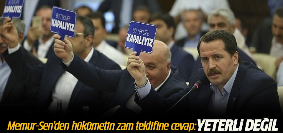 Memur-Sen'den hükümetin zam teklifine cevap: Yeterli değil