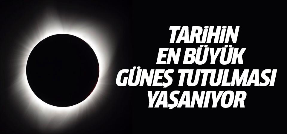 Tarihin en büyük güneş tutulması yaşandı