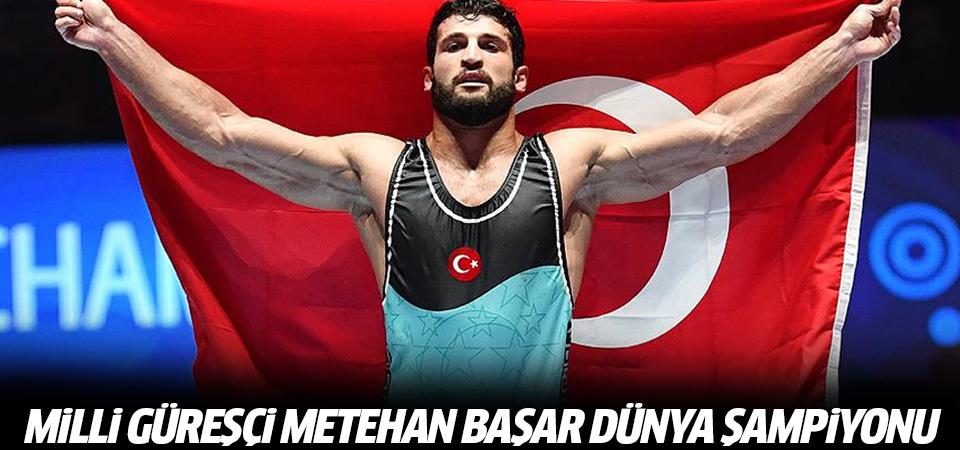 Milli güreşçi Metehan Başar dünya şampiyonu