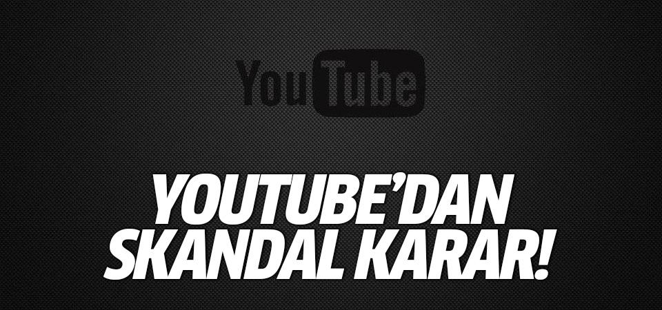YouTube'dan skandal karar: Videoları kaldırıyor!