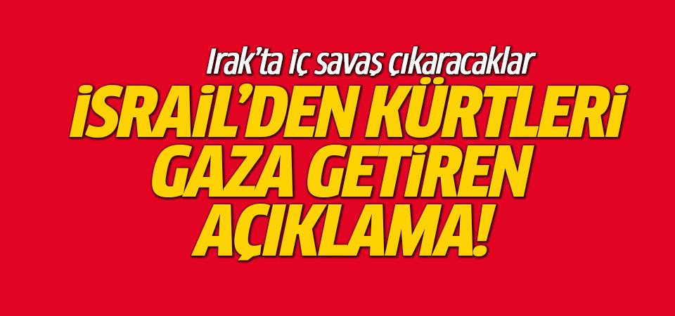 İsrail körüklüyor! Netanyahu'dan Kürtleri gaza getiren açıklama