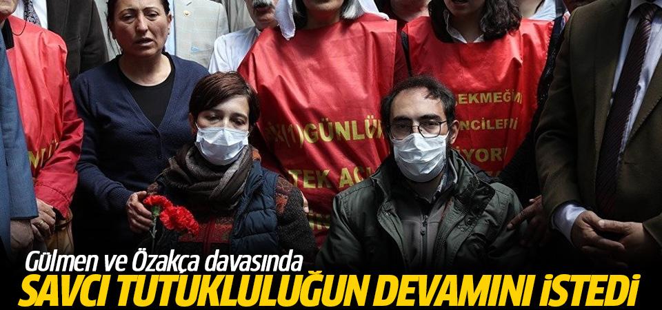 Gülmen ve Özakça davasında savcı tutukluluğun devamını istedi