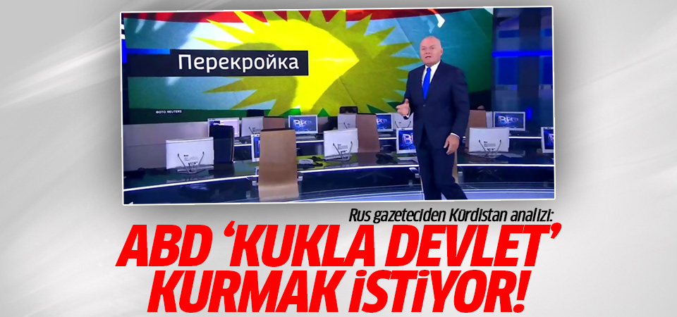 Rus gazeteciden Kürdistan yorumu: ABD 'kukla devlet' kurmak istiyor