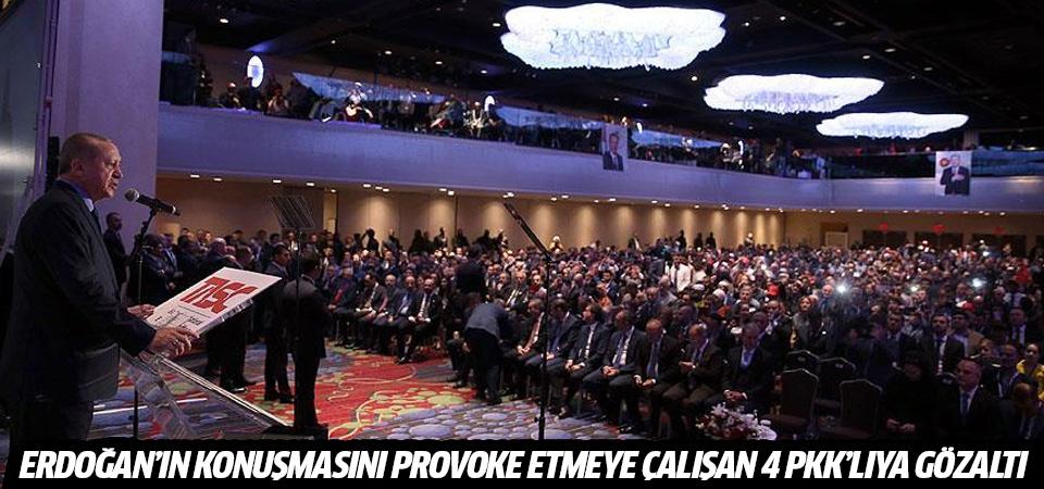 Erdoğan'ın konuşmasını provoke etmeye çalışan 4 PKK/YPG'liye gözaltı