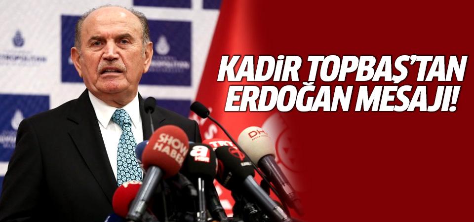 Kadir Topbaş'tan Twitter'da Erdoğan mesajı