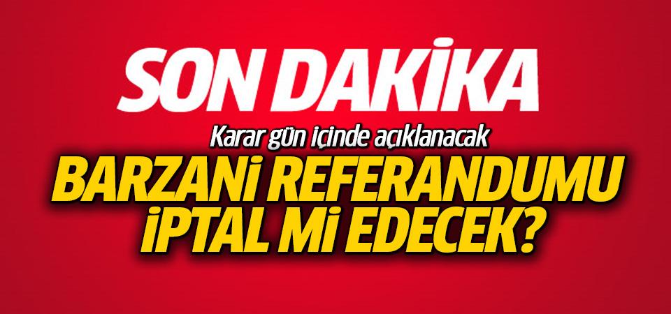 Barzani referandum konusunda nihai kararını açıklayacak