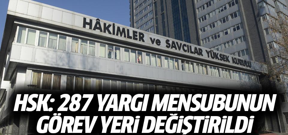HSK: 287 yargı mensubunun görev yeri değiştirildi