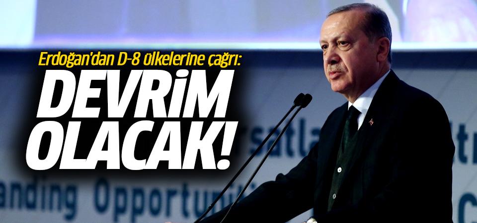 Erdoğan'dan D-8 ülkelerine çağrı! Bunu yaparsak...