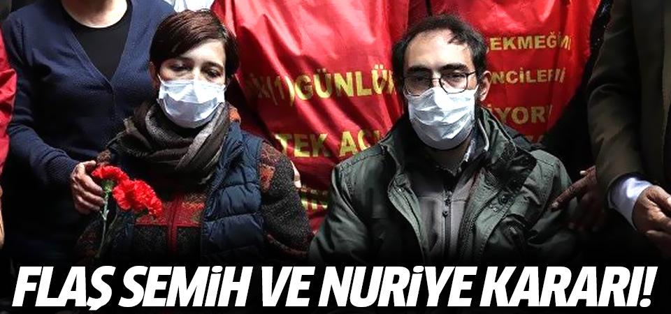Semih Özakça ve Nuriye Gülmen için flaş karar