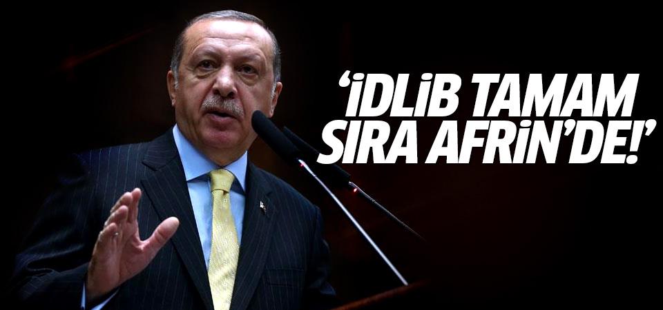 Erdoğan: İdlib operasyonu tamam, sıra Afrin'de!