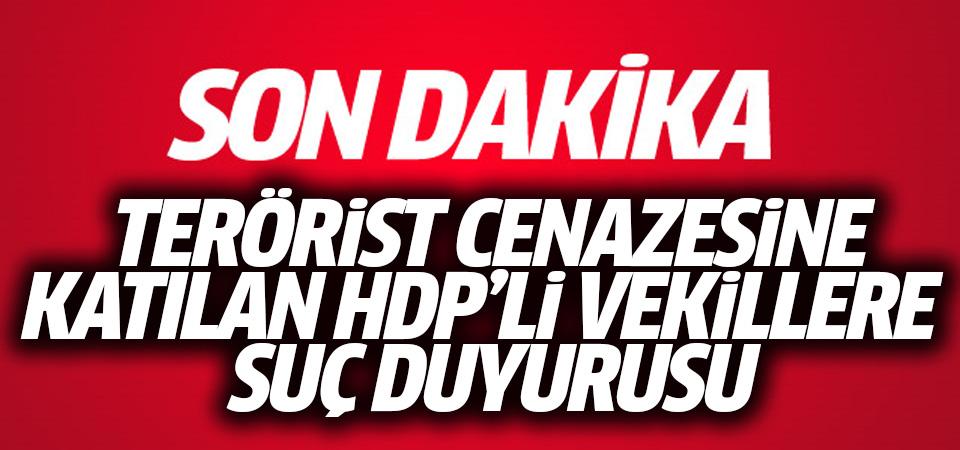 Terörist cenazesine katılan HDP'li vekillere suç duyurusu