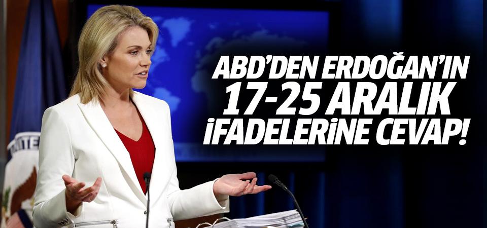 ABD'den Erdoğan'ın 17-25 Aralık ifadelerine cevap geldi