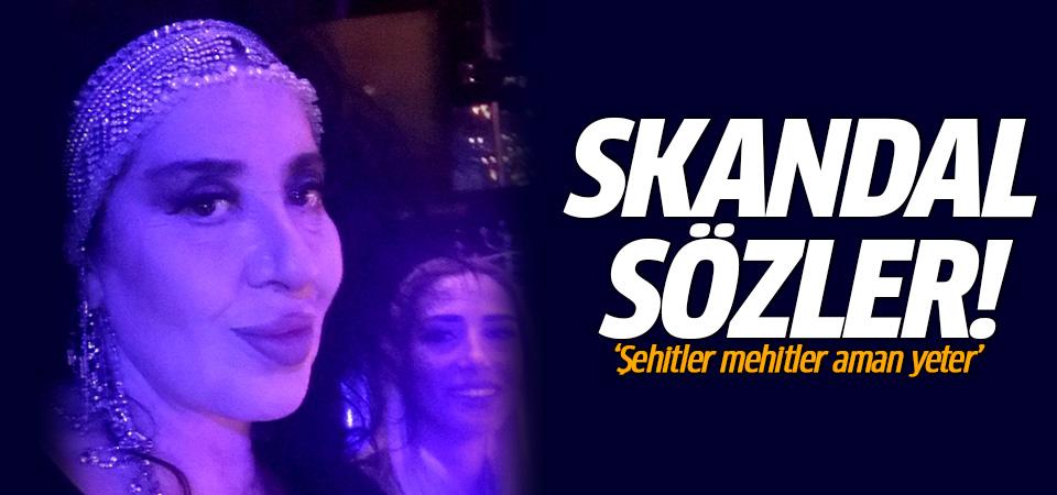 Nur Yerlitaş'tan skandal sözler: Şehitler mehitler aman yeter!