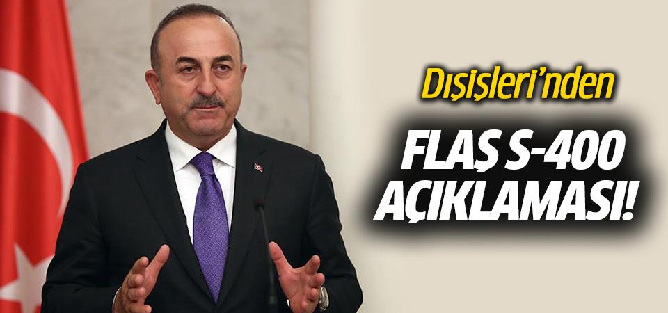 Dışişleri Bakanı Çavuşoğlu'dan S-400 açıklaması