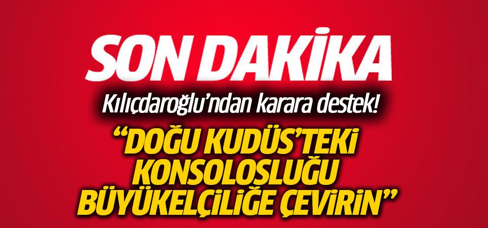 CHP lideri Kılıçdaroğlu'ndan 'Kudüs' açıklaması