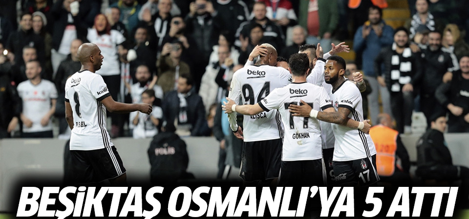 Beşiktaş Osmanlı'ya 5 attı