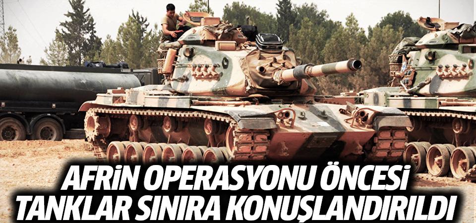 Afrin operasyonu öncesi tanklar sınıra konuşlandırıldı