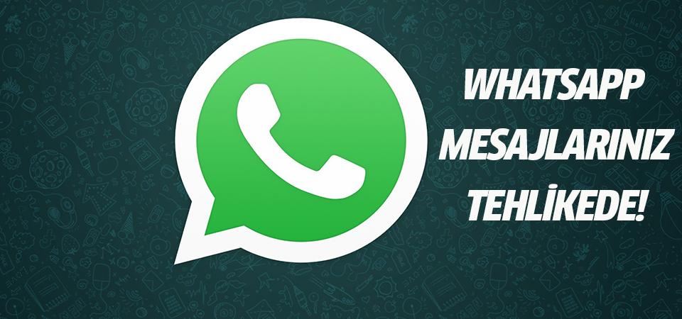 WhatsApp mesajlarınız tehlikede!