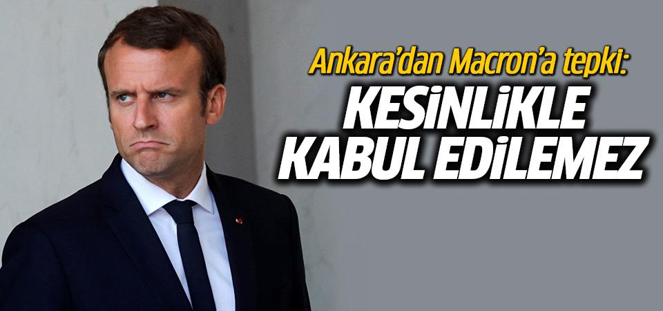 Ankara'dan Macron'a tepki: Kesinlikle kabul edilemez, bu yasak ölü doğar
