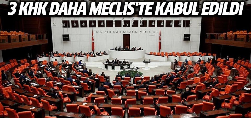 3 KHK daha Meclis'te kabul edildi