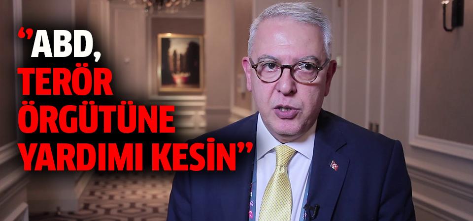 Washington Büyükelçisi Kılıç'tan ABD'ye: Terör örgütüne desteği kesin