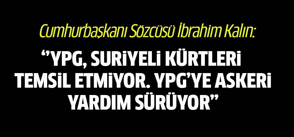 Cumhurbaşkanlığı Sözcüsü Kalın, CNN'e yazdı: YPG, Suriyeli Kürtleri temsil etmiyor