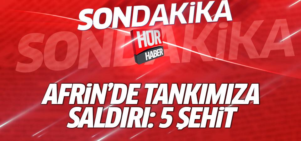 Afrin'de Türk tankına saldırı: 5 şehit