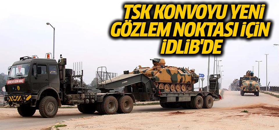TSK: İdlib'de 6 no'lu Gözlem Noktası tesisi çalışmalarına başlandı