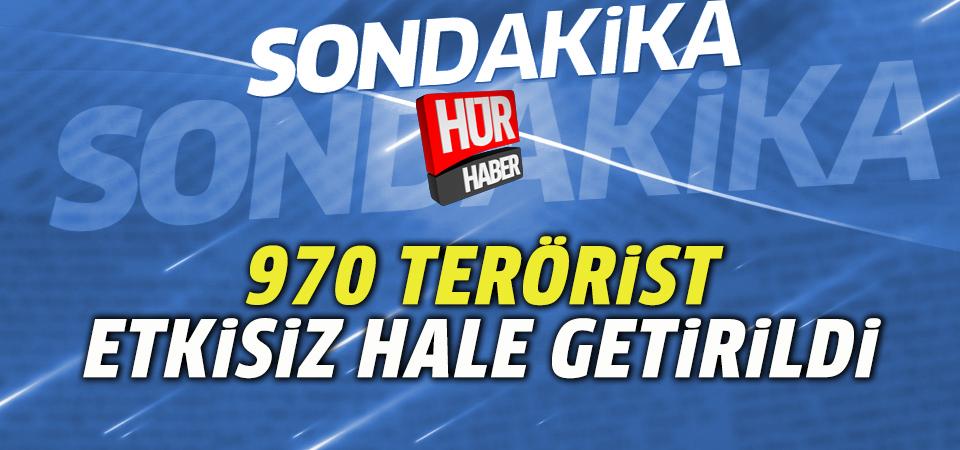 'Harekatta 970 terörist etkisiz hale getirildi'
