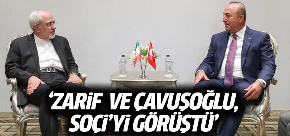 'Zarif ve Çavuşoğlu, Soçi'yi görüştü'