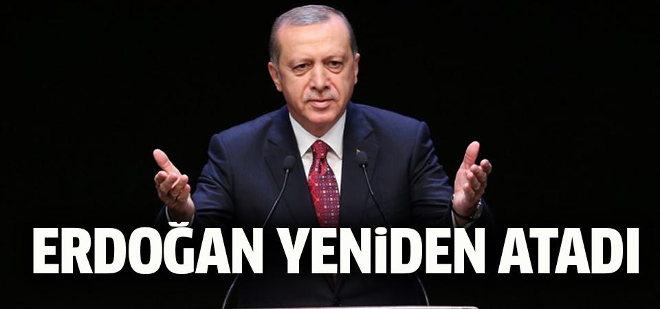 Erdoğan yeniden atadı