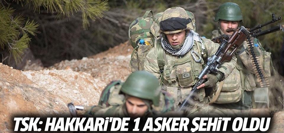 TSK: Hakkari'de 1 asker şehit oldu