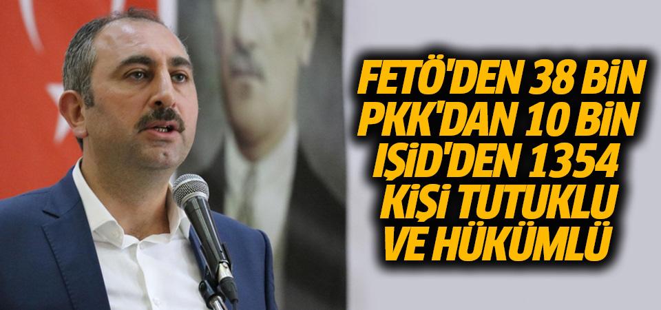 Gül: FETÖ'den 38 bin 470, PKK'den 10 bin 79, IŞİD'den 1354 kişi tutuklu ve hükümlü