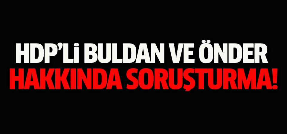 HDP'li Buldan ve Önder hakkında soruşturma