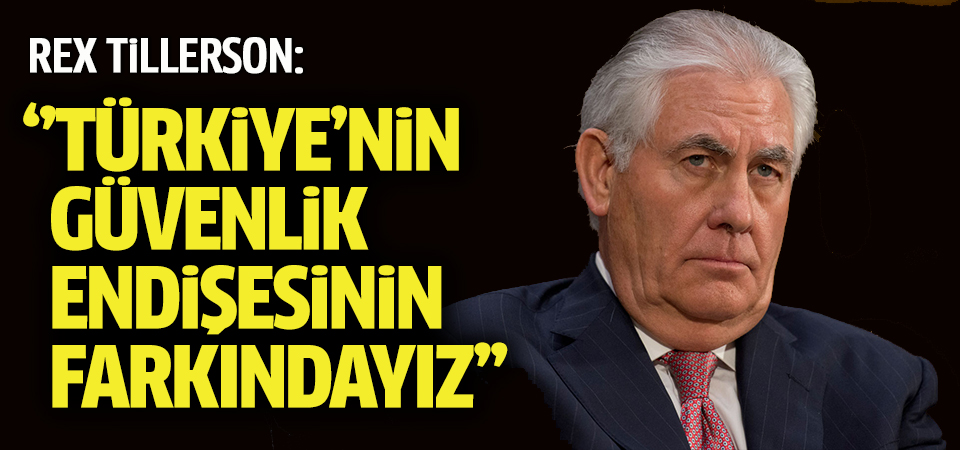 ABD Dışişleri Bakanı Tillerson: Suriye'nin kuzeyindeki son gelişmelerden kaygılıyız