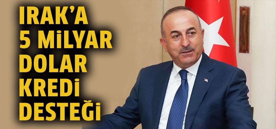Türkiye'den Irak'a 5 milyar dolar kredi desteği