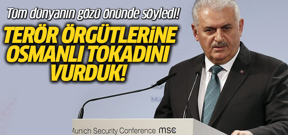 Yıldırım: Terör örgütlerine Osmanlı tokadını vurduk