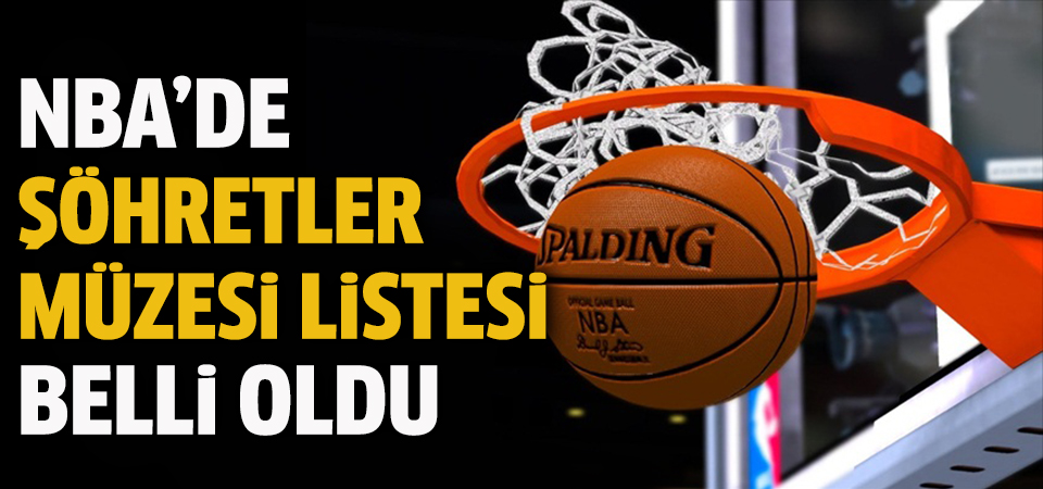 NBA'de Şöhretler Müzesi listesi belli oldu