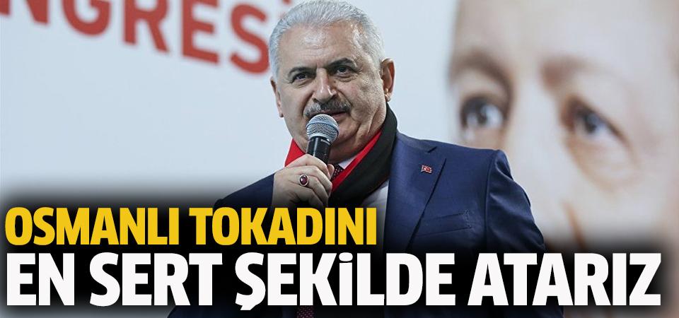 Başbakan Binali Yıldırım: Gidin Afrin'e Osmanlı tokadının nasıl atıldığını görürsünüz