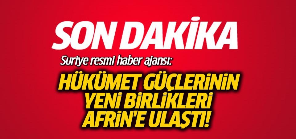 SANA: Türkiye'nin saldırısına karşı hükümet güçlerinin yeni birlikleri Afrin'e ulaştı