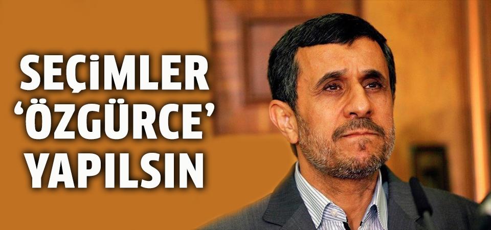 Ahmedinejad özgür seçim ortamı istedi