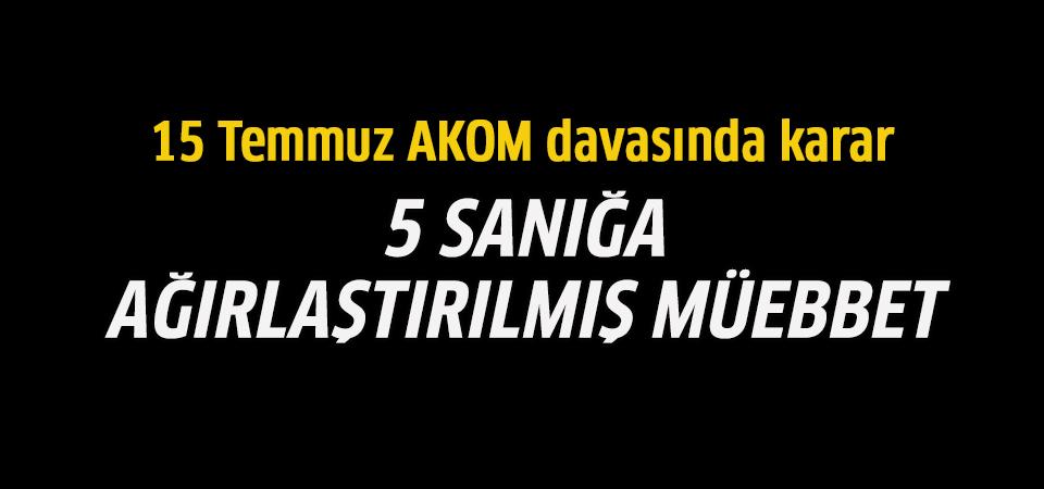AKOM'un işgali davasında 5 askere ağırlaştırılmış müebbet