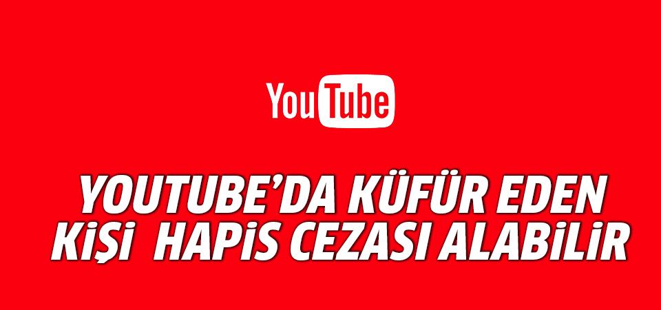 Bir ilk: YouTube'da küfür eden kişi hapis cezası alabilir