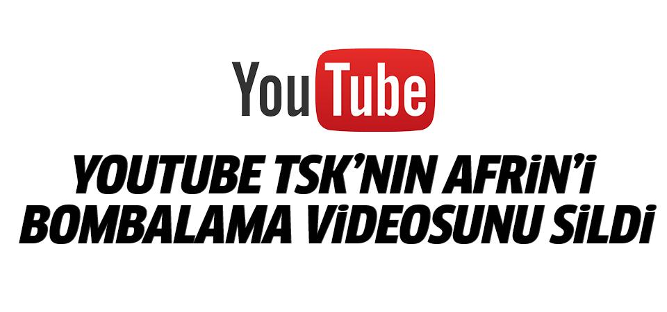 YouTube TSK'nın Afrin'i bombalama videosunu sildi