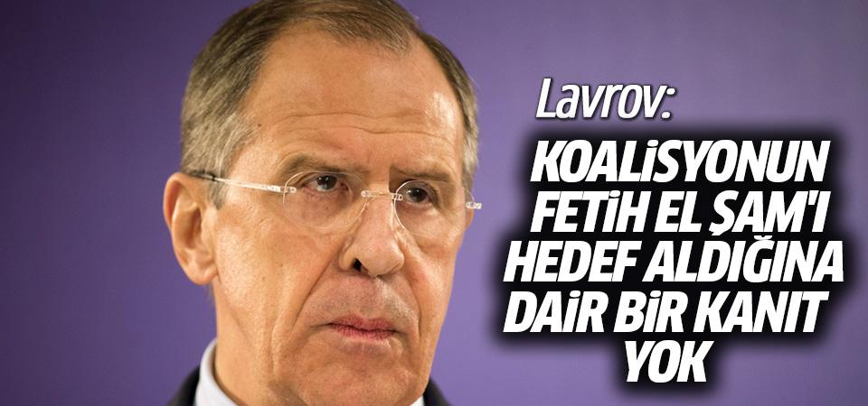 Lavrov: Koalisyonun Fetih el Şam'ı hedef aldığına dair bir kanıt yok