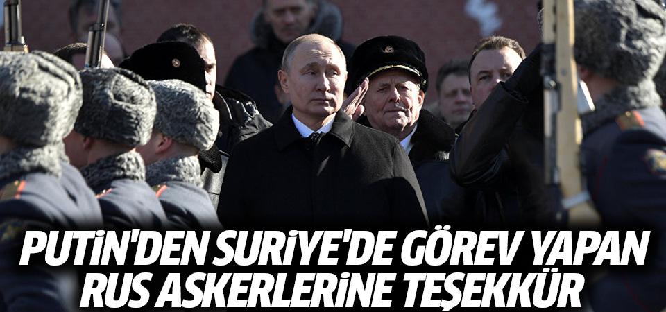 Putin'den Suriye'de görev yapan Rus askerlerine teşekkür