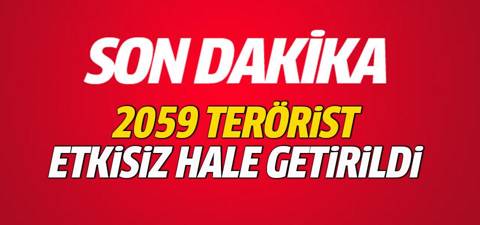 Etkisiz hale getirilen terörist sayısı 2059 oldu