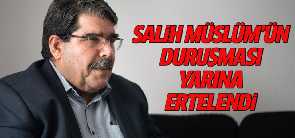 YPG/PKK elebaşı Salih Müslüm'ün duruşması yarına ertelendi